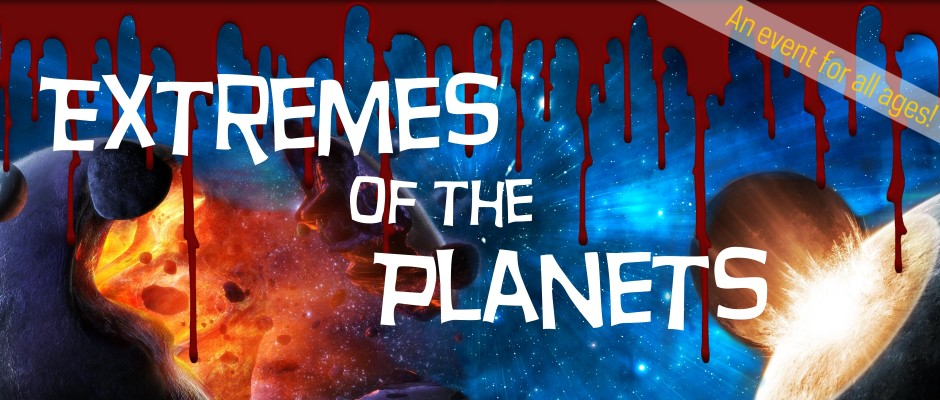 Extremes of the Planets - An Event for All Ages! (Show 2)
