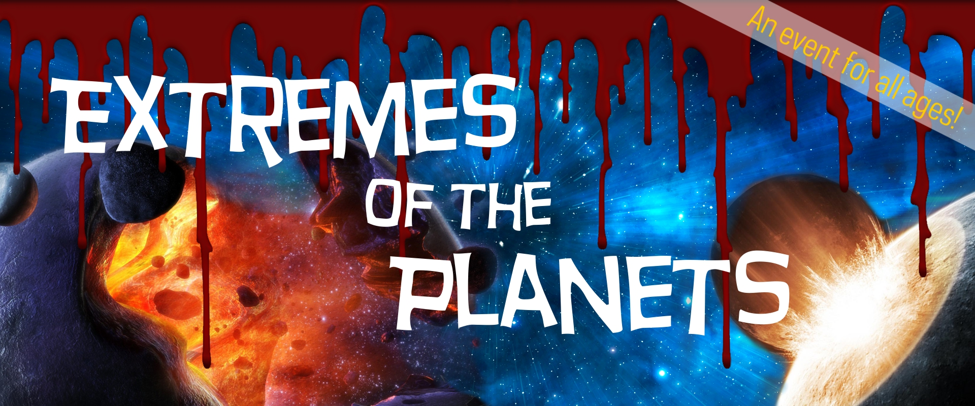 Extremes of the Planets (An event for all ages!)