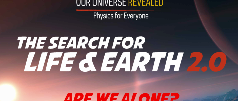 The Search for Life & Earth 2.0