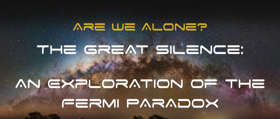The Great Silence: An Exploration of the Fermi Paradox